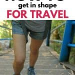 How To Get In Shape for Travel