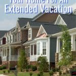 How To Prepare Your Home for an Extended Vacation