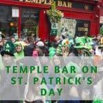 Temple Bar on St. Patrick's Day - Dublin Ireland