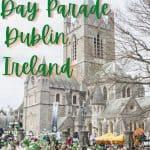 St. Patrick's Day Parade - Dublin Ireland