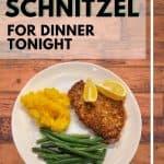 Let's Have Schnitzel For Dinner!