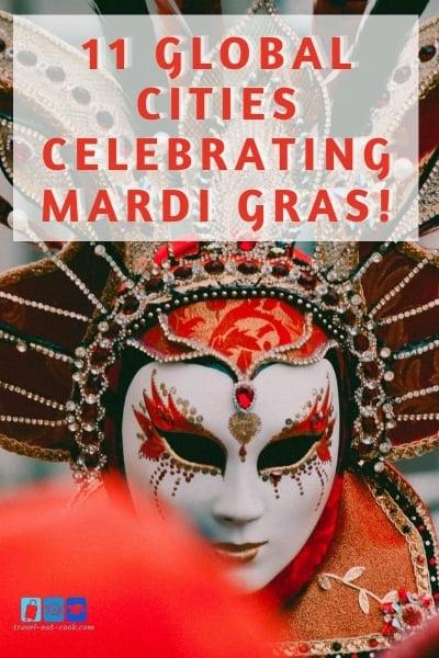 11 Global Cities Celebrating Mardi Gras